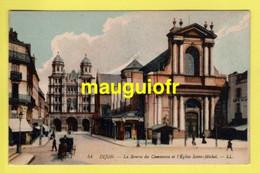 21 CÔTE D'OR / DIJON / LA BOURSE DU COMMERCE ET L'EGLISE SAINT-MICHEL / ANIMÉE - Dijon