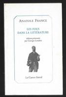 """""""Les Fous Dans La Littérature"""" -ANATOLE FRANCE Chez Le Castor Astral (nouvelles) - Altri Classici"""