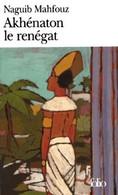 Akhénaton Le Renégat - Naguib Mahfouz - Non Classificati