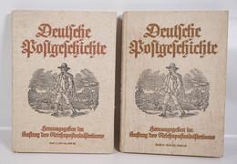 Deutsche Postgeschichte In 2 Bänden - 1937/1939 - Herausgegeben In Auftrag Des Reichspostministeriums - 5. World Wars
