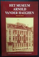 GENT * HET MUSEUM ARNOLD VANDER HAEGHEN * RENE DE HERDT * 1989 * 95 PP * 24 X 16 CM * ZIE SCANS EN INHOUDSTABEL - Gent