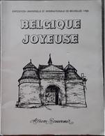 Belgique Joyeuse Door Exposition Universelle Et Internationale De Bruxelles, Album Souvenir, 1958, Bruxelles, 72 Pp. - Autres