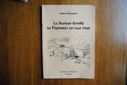 4887/Le Secteur Fortifié De PéPINSTER En Mai 1940-A.ALEXANDRE-C Et J LECLERCQ - Autres