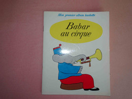Babar Au Cirque, Jean De Brunhoff, Mon Premier Album Hachette 1968, 20 Pages, Très Bon état - Hachette
