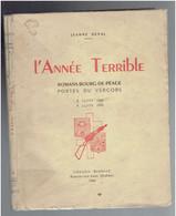 L ANNEE TERRIBLE ROMANS BOURG DE PEAGE PORTES DU VERCORS DROME 6 JUIN 1944 6 JUIN 1945 PAR JEANNE DEVAL 1946 WWII - Guerra 1939-45