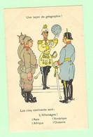 K975 - Illustration - Militaria - Une Leçon De Géographie - Humour - Les Cinq Continents Sont : L'Allemagne, L'Asie Etc. - Humour