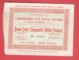BILLET DE LOTERIE POUR AMENAGEMENT D UN HOPITAL REGIONAL A GRANDRIS RHONE 1907 SIGNATURE DU MAIRE DE GRANDRIS - Lottery Tickets