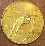 92 ROISY 2011 WORLD DOG SHOW AB SANS DATE MÉDAILLE ARTHUS BERTRAND JETON TOURISTIQUE MEDALS TOKENS COINS - 2011