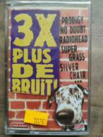 3x Plus De Bruit/ Cassette Audio-K7, NEUF SOUS BLISTER - Cassette