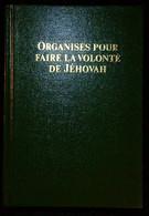 Organisés Pour Faire La Volonté De Jéhovah  Bible Watch-Tower Bible Témoins Jéhovah - Religione