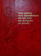 Vous Pouvez Vivre éternellement Sur Une Terre Qui Deviendra Un Paradis Watch-Tower Bible Témoins Jéhovah - Religione