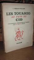 BERAUD / LES TOUAREGS AU PAYS DU CID  / 1946 - 1901-1940