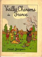 Vieilles Chansons De France - Vers 1900 - Avec Illustrations Et Musique - Musica