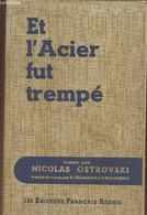 Et L'acier Fut Trempé- Roman - Ostrovski Nicolas - 1957 - Slav Languages