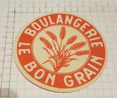 ETIQUETTE  BOULANGERIE LE BON GRAIN MORLANWELZ - Other