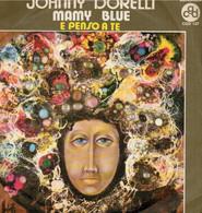 JOHNNY DORELLI 45 Giri Del 1971 MAMY BLUE / E PENSO A TE ( BATTISTI ) - Altri - Musica Italiana