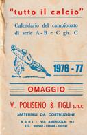 CALENDARIO DEL CAMPIONATO DI SERIE A-B E C Gir..C = 1976-77 - Books
