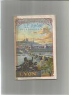 Vieux Papiers Guide Touristique  Chemin De Fer Paris Lyon Le Rhone 80 Pages - Dépliants Touristiques