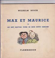 BUSCH W. : Max Et Maurice Ou Les Sept Mauvais Tours De Deux Petits Garçons, Paris, Flammarion 1952, Plaquette Carrée - Prime Copie