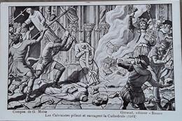 Les Calvinistes Pillent Et Saccagent La Cathédrale (1562) Compos. De G.Moise - Sonstige