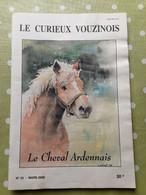 Le Curieux Vouzinois N°53 Mars 2000. Le Cheval Ardennais. Ardennes 08 - 1950 à Nos Jours