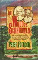 HET WOUD DER SCHADUWEN - PETER FORBATH - Een Legendarische Tocht Van 9000 Kilometer Dwars Door Donker Afrika - Avonturen