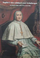 Sophie's Ster Schittert Over Grimbergen, Jan-Baptist Sophie (1692-1775) En Zijn Abdij, 2001, 143 Pp. - Andere