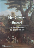 Het Gewest Brussel, Van De Oude Dorpen Tot De Stad Van Nu, 1989, 365 Pp. - Andere
