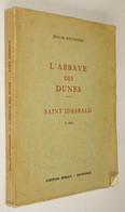 B0888[Boek] L'abbaye Des Dunes - Saint Idesbald / Par Jean De Vincennes [Duinenabdij Koksijde Ruines Opgravingen 1955 ] - België