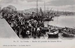 CPA - Espana / Spain - LA CORUNA, Muelle Del Pescado De Linares Rivas - La Coruña
