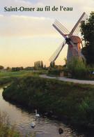 (62) - St Omer - Au Fil De L'eau ( Moulin à Vent ) - Saint Omer