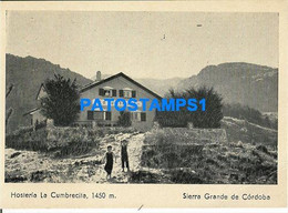 160462 ARGENTINA CORDOBA HOTEL HOSTERIA LA CUMBRECITA POSTAL POSTCARD - Argentine