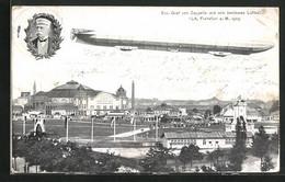 AK Frankfurt A. Main, Internationale Luftschiffahrt-Ausstellung 1909, Graf Zeppelin Und Luftschiff Am Festgelände - Exhibitions
