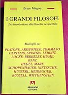B. MAGEE I GRANDI FILOSOFI1995 ARMANDO EDITORE - Storia, Filosofia E Geografia