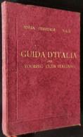 TOURING CLUB GUIDA D'ITALIA CENTRALE ANNO 1922 VOLUME II - Storia, Filosofia E Geografia
