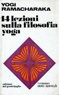 Y. RAMACHARAKA 14 LEZIONI SULLA FILOSOFIA YOGA 1970 ED. DEL QUADRIFIGLIO - Storia, Filosofia E Geografia