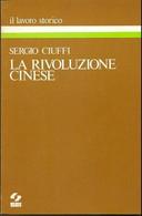 SERGIO CIUFFI - LA RIVOLUZIONE CINESE - SEI - 1977 - Storia, Filosofia E Geografia