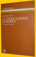 LEVI LUCIO : L'UNIFICAZIONE EUROPEA 30 ANNI DI STORIA - SEI 1979 - Storia, Filosofia E Geografia