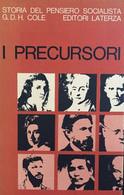 G.D.H. COLE STORIA DEL PENSIERO SOCIALISTA I PRECURSORI 1789-1850 LATERZA 1967 - Storia, Filosofia E Geografia