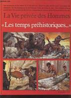 La Vie Privée Des Hommes Les Temps Prehistoriques +++TBE+++ LIVRAISON GRATUITE+++ - Hachette
