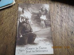 Guerre 14.18   Carte Patriotique Alsace La France Veut La Delivrance - Other Municipalities