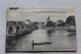 La Haye Descartes, Le Pont Sur La Creuse Et Le Faubourg Saint Jacques De Buxeuil, Indre Et Loire 37 - Andere Gemeenten
