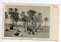 HAUTE EGYPTE 070 LOUXOR No 11 Indigènes Le Villlage Arabe   1900  Dos Non Divisé Bergeret - Luxor