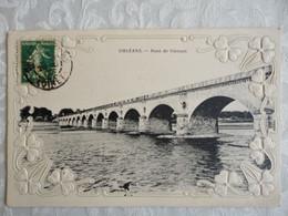 CPA ORLEANS - Pont De Vierzon - 1907 - Bordure Fleurie Et Gaufrée - Orleans