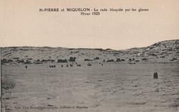 St Pierre Et Miquelon, La Rade Bloquee Par La Glace, Hiver 1923 - Saint-Pierre-et-Miquelon