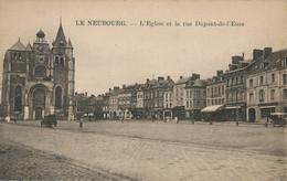 CPA - Le Neubourg - L'Eglise Et La Rue Dupont-de-l'Eure - Le Neubourg