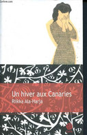 Un Hiver Aux Canaries - Ala-Harja Riikka - 2012 - Other