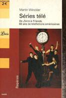 """Séries Télé - De Zorro à Friends, 60 Ans De Téléfictions Américaines (Collection """"Repères"""", N°670) - Winckler Martin - 2 - Other"""