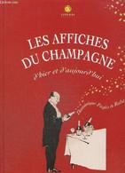 Les Affiches Du Champagne D'hier Et D'aujourd'hui - Pagès De Rabaudy Dominique - 1998 - Art