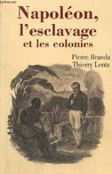 Napoléon, L'esclavage Et Les Colonies - Branda Pierre, Lentz Thierry - 2006 - History